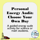 Choose Your Own Day: Guided Personal Energy Audit - For Sc