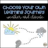 Choose Your Own Learning Journey - Weather and Climate!
