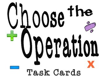 Choose the Operation: Solving Word Problems Task Cards