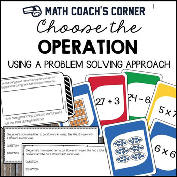 Choose the Operation: Using a Problem Solving Approach