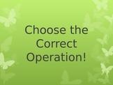 Choose the correct operation!!