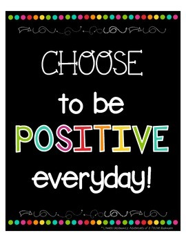 Choose to be Positive Posters