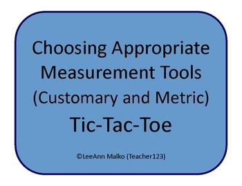 Choosing Appropriate Measurement Tools (Customary and Metric) Tic-Tac-Toe