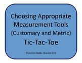 Choosing Appropriate Measurement Tools (Customary and Metric) Tic-Tac-Toe