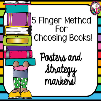 Choosing Books! 5 Finger Method! Posters & Strategy Markers!