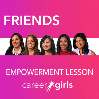 Choosing Friends: Career Girls Empowerment Lesson