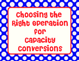 Choosing The Right Operation Sort- Converting Measurement Capacity- TEKS 4.8