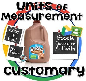 Choosing a Customary Unit of Measurement- GOOGLE CLASSROOM