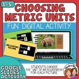 Choosing a Metric Unit of Measurement Digital Google Slide