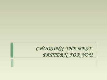 Choosing the Best Pattern for You
