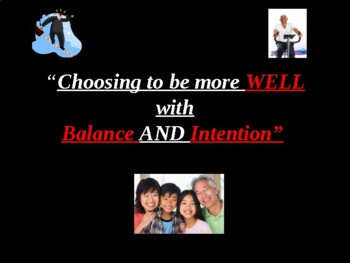Choosing to be More WELL with INTENTION and BALANCE for Educators
