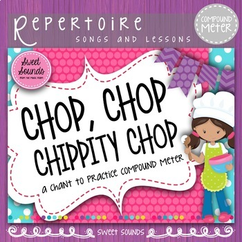 Chop Chop Chippity Chop {Compound Meter Pack}