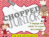 Chopped Junior Subjects and Predicates