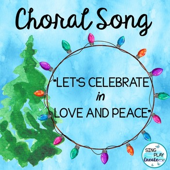 "Choral Song: ""Let's Celebrate in Love and Peace"""