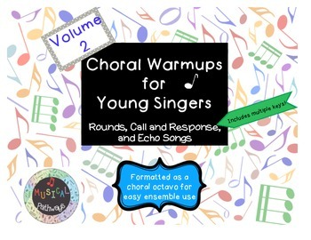 Choral Warmups for Young Singers Volume 2