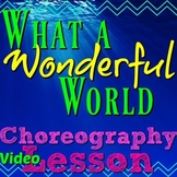 "Choreography Video Lesson ""What a Wonderful World""-Jazz/Spring Musical-Sub Plan"