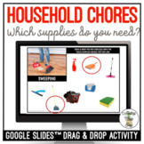 Chores - Which Supplies Do You Need? Google Slides Activity