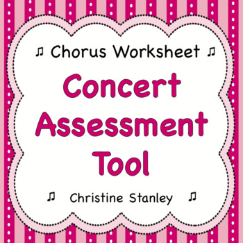 Chorus Post Concert Worksheet for Students to assess their performance