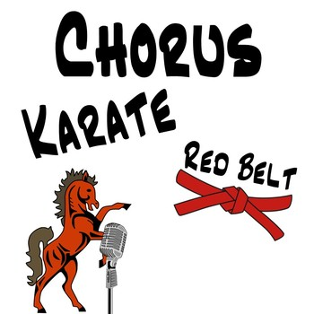 Chorus Karate Red Belt - Rhythm Notation & Vocal Exploration Music Lesson Plan