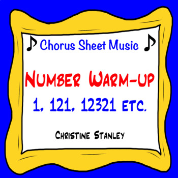 Chorus Number Warm-up 1, 121, 12321, etc. ♫ Sheet Music