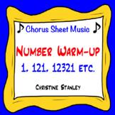 Chorus Number Warm-up 1, 121, 12321, etc. ♫ Sheet Music