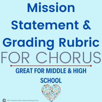 Chorus Program Mission Statement and Grading Rubric
