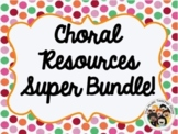 Choral Resources Super Bundle! Super-Charge your chorus/choir! Distance Learning