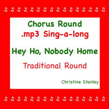 "Chorus Round ""Hey Ho, Nobody Home"" Christmas Caroling Round ♫ .mp3 Accompaniment"
