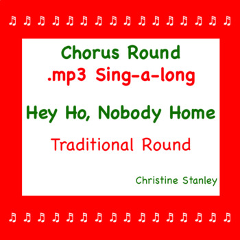 "Chorus Round ""Hey Ho, Nobody Home"" Christmas Caroling Round ♫ .mp3 Accompaniment"