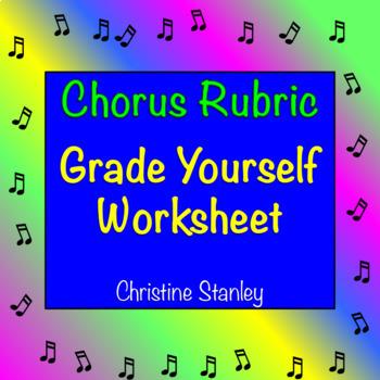 Chorus Rubric Worksheet: ♪ ♪ ♪ ♪ ♪ Grade Yourself