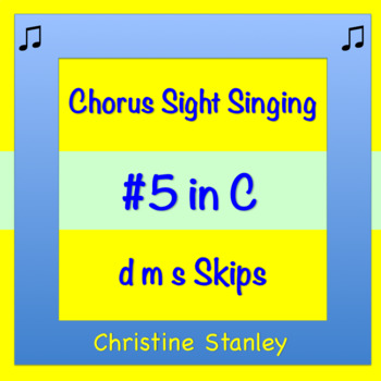 Chorus Sight Singing #5 in C - ♪ ♪ ♪ ♪ ♪  D-M-S Skips
