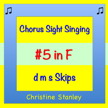 Chorus Sight Singing #5 in F - ♪ ♪ ♪ ♪ ♪  D-M-S Skips