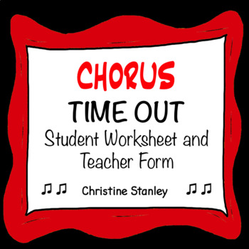 Chorus Time Out Worksheet and Teacher Form