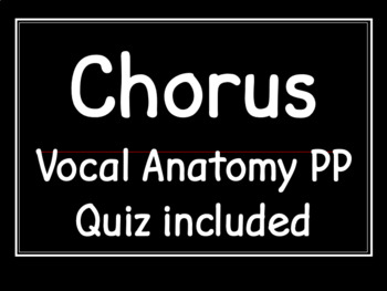 Chorus Vocal Anatomy PowerPoint $FREE