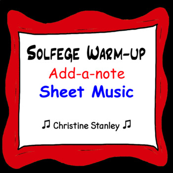 Chorus Warm-up Add a Note (Solfege or Numbers) Sheet Music