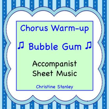 Chorus Warm-up Bubble Gum - Accompanist Sheet Music Version