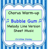 Bubble Gum Chorus Warm-up - Melody Line ♫ Sheet Music