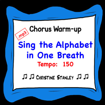 Chorus Warm-up:  Sing the Alphabet in One Breath ♫ .mp3 (#1 Tempo 150)