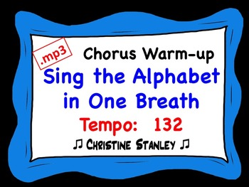Chorus Warm-up:  Sing the Alphabet in One Breath ♫ .mp3 (#2 Tempo 132)