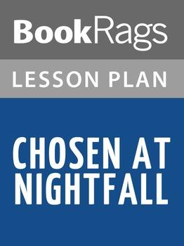 Chosen at Nightfall Lesson Plans