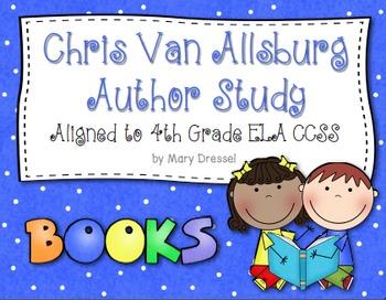 Chris Van Allsburg Author Study - 4th Grade ELA CCSS aligned