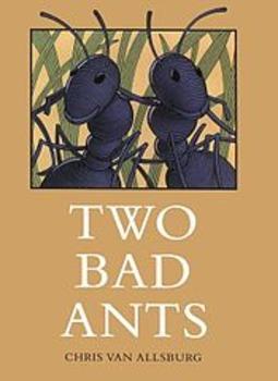 Chris Van Allsburg:  Two Bad Ants