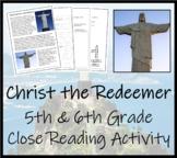 Christ the Redeemer Close Reading Activity   5th Grade & 6th Grade