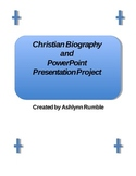 Christian Biography and Powerpoint Presentation with Rubric