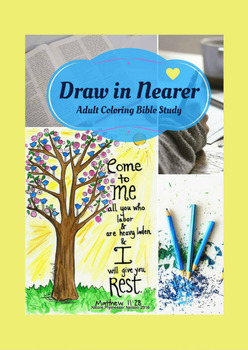 Christian Coloring Bible Study: Draw in Nearer