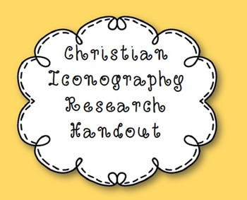 Christian Iconography Research Handout