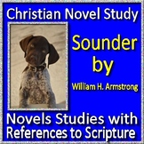 Christian Novel Study - Sounder by William H. Armstrong