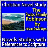 Christian Novel Study - The Swiss Family Robinson by Johann David Wyss