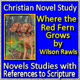 Christian Novel Study - Where the Red Fern Grows by Wilson Rawls