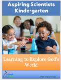 Christian School Kindergarten Curriculum Learning to Explo